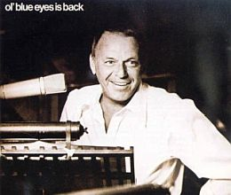 Frank Sinatra  - Ol Blue Eyes Is Back