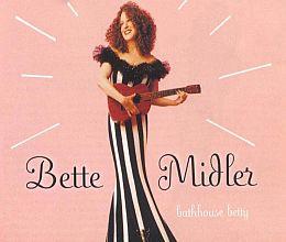 Bette Midler - Bathhouse Betty