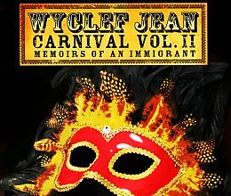 Wyclef Jean  - Carnival Vol. II Memoirs of an Immigrant RVJ