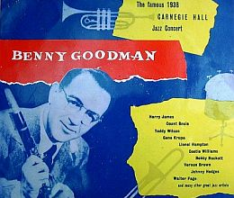 Benny Goodman - The Famous 1938 Carnegie Hall Jazz Concert