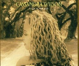 Cassandra Wilson  - Belly of the Sun