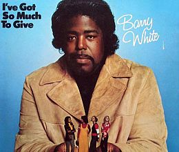 Barry White - I ve Got So Much to Give