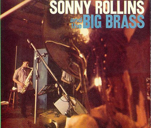 Sonny Rollins and the Big Brass