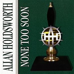 Allan Holdsworth - None Too Soon