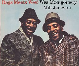 Milt Jackson and Wes Montgomery - Bags Meets Wes!