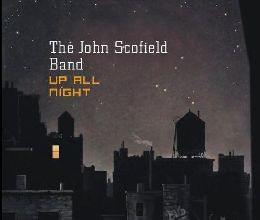 The John Scofield Band - Up All Night