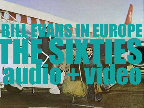 Bill Evans in Europe - The Sixties