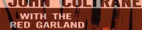 John Coltrane records the album : 'John Coltrane with the Red Garland Trio' for Prestige (1957)