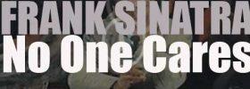 Frank Sinatra records 'No One Cares' with Gordon Jenkins as arranger (1959)