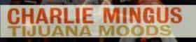 Charles Mingus records 'Tijuana Moods' for RCA (1957)