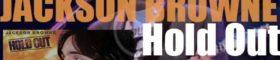 Asylum publish Jackson Browne's sixth album : 'Hold Out' (1980)