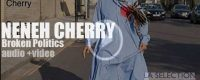 Neneh Cherry releases 'Broken Politics,' her fifth album in ...30 years. Sporadic but excellent