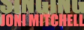 Singing Joni Mitchell