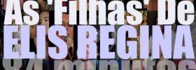 As 'Filhas' De Elis Regina