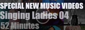 Singing Ladies 04 - Special  New Music Videos