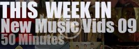 This week In New Music Vids 09