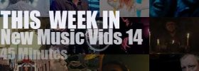 This week In New Music Vids 14