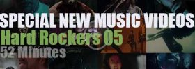 Hard Rockers  05 Special New Music Videos