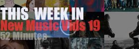 This week In New Music Vids 19